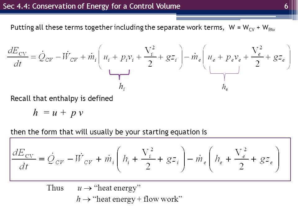 h  heat energy + flow work