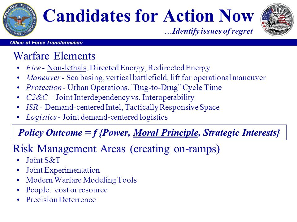 Candidates for Action Now …Identify issues of regret