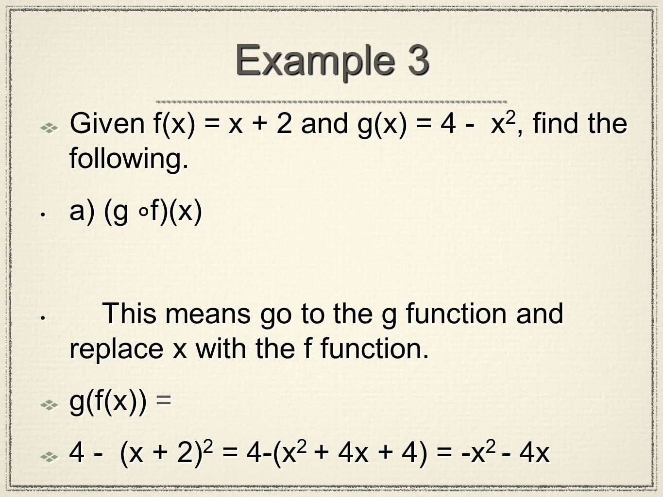 Example 3 Given f(x) = x + 2 and g(x) = 4 - x2, find the following.
