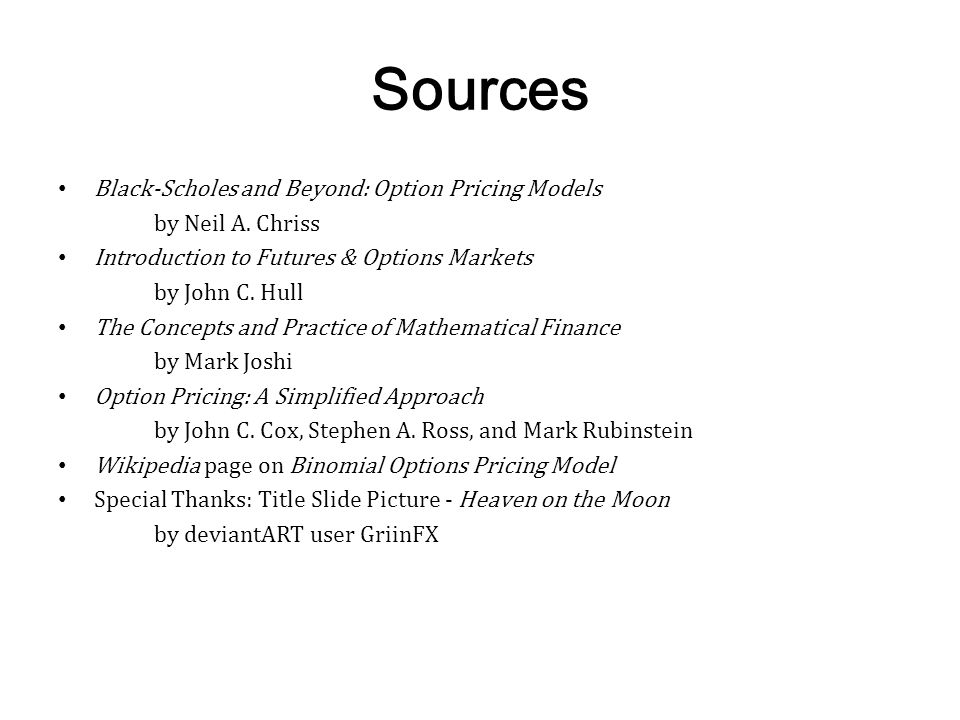 Sources Black-Scholes and Beyond: Option Pricing Models