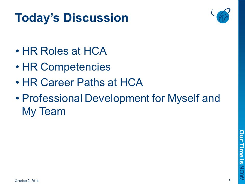 Today's Discussion HR Roles at HCA HR Competencies