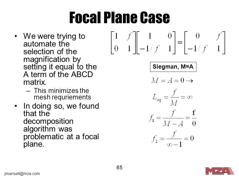 Focal Plane Case We were trying to automate the selection of the magnification by setting it equal to the A term of the ABCD matrix.