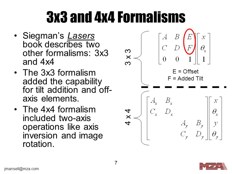 3x3 and 4x4 Formalisms Siegman's Lasers book describes two other formalisms: 3x3 and 4x4.