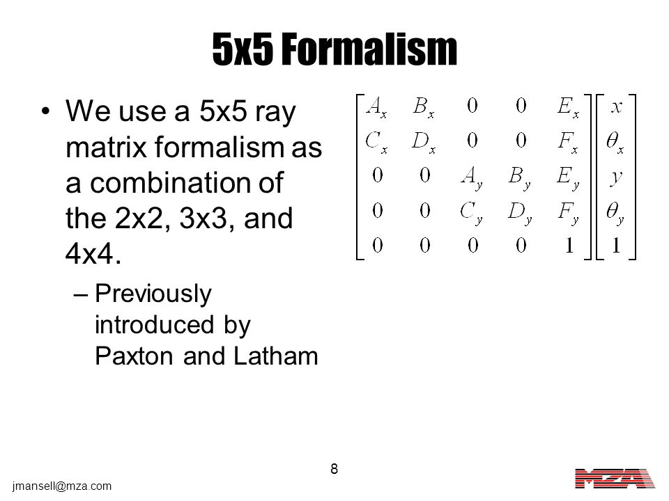 5x5 Formalism We use a 5x5 ray matrix formalism as a combination of the 2x2, 3x3, and 4x4.