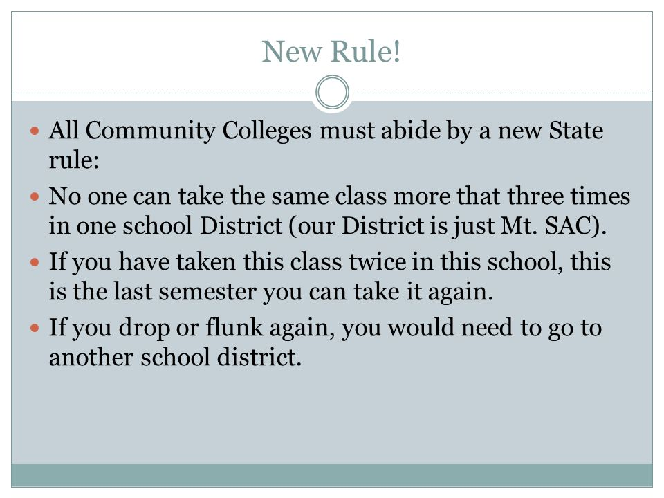 New Rule! All Community Colleges must abide by a new State rule: