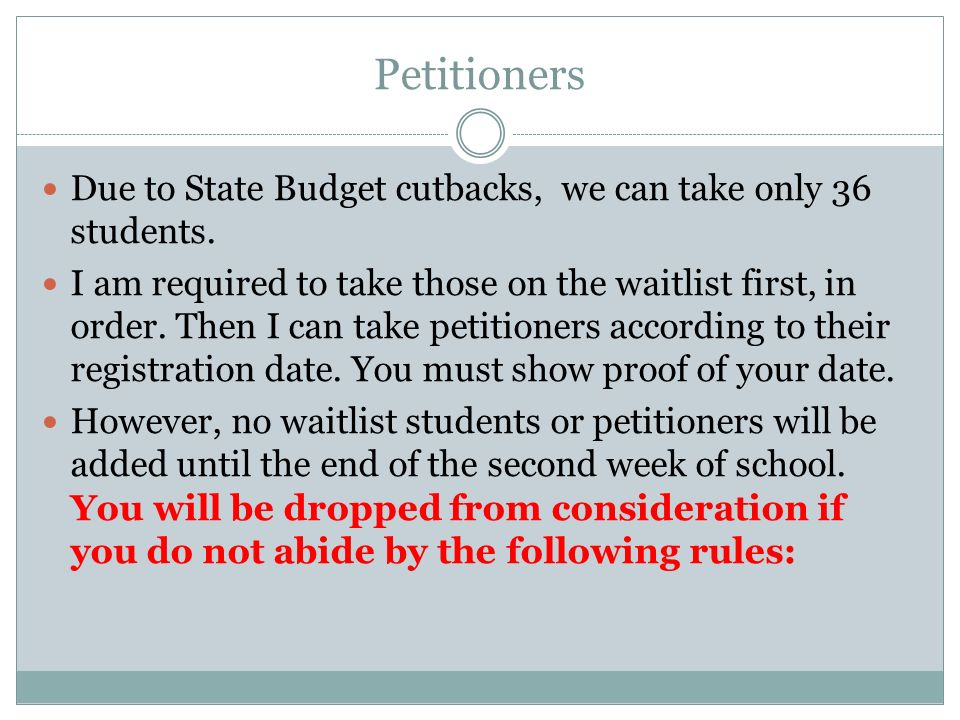 Petitioners Due to State Budget cutbacks, we can take only 36 students.