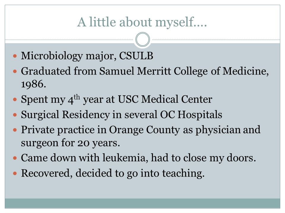 A little about myself…. Microbiology major, CSULB