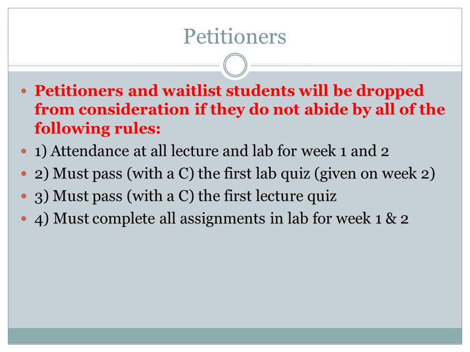 Petitioners Petitioners and waitlist students will be dropped from consideration if they do not abide by all of the following rules: