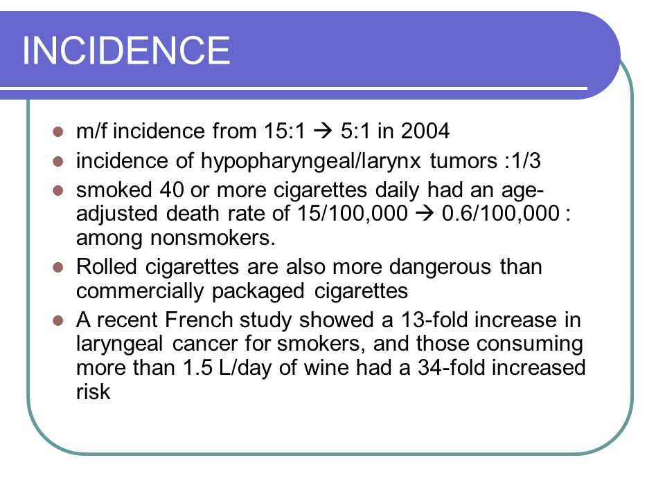 INCIDENCE m/f incidence from 15:1  5:1 in 2004