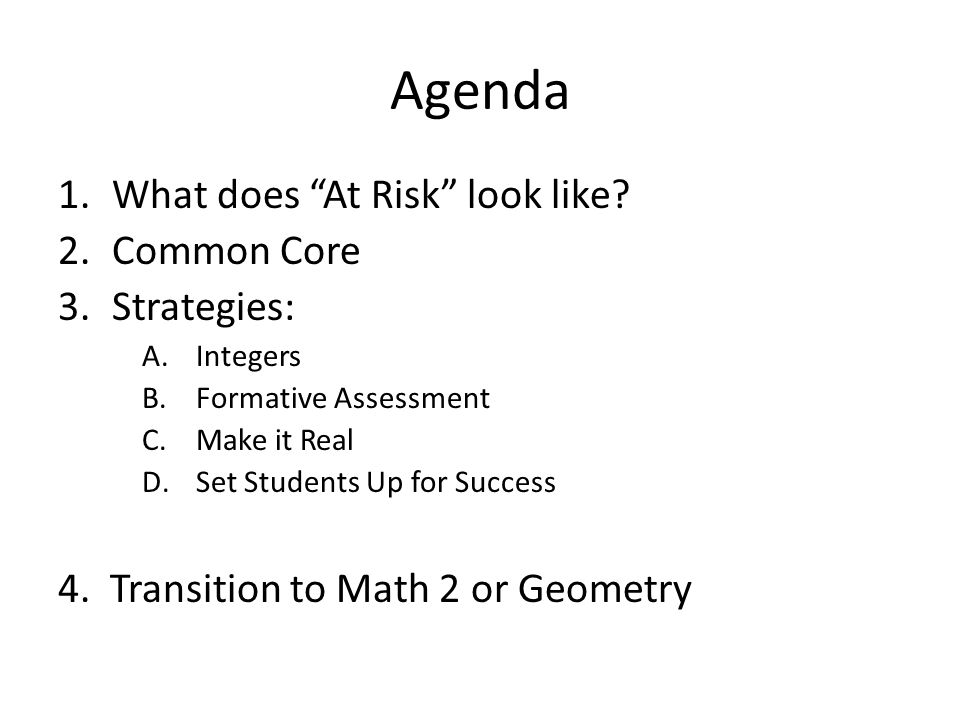 Agenda What does At Risk look like Common Core Strategies: