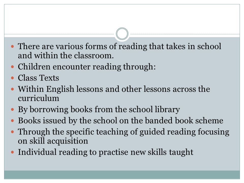 There are various forms of reading that takes in school and within the classroom.