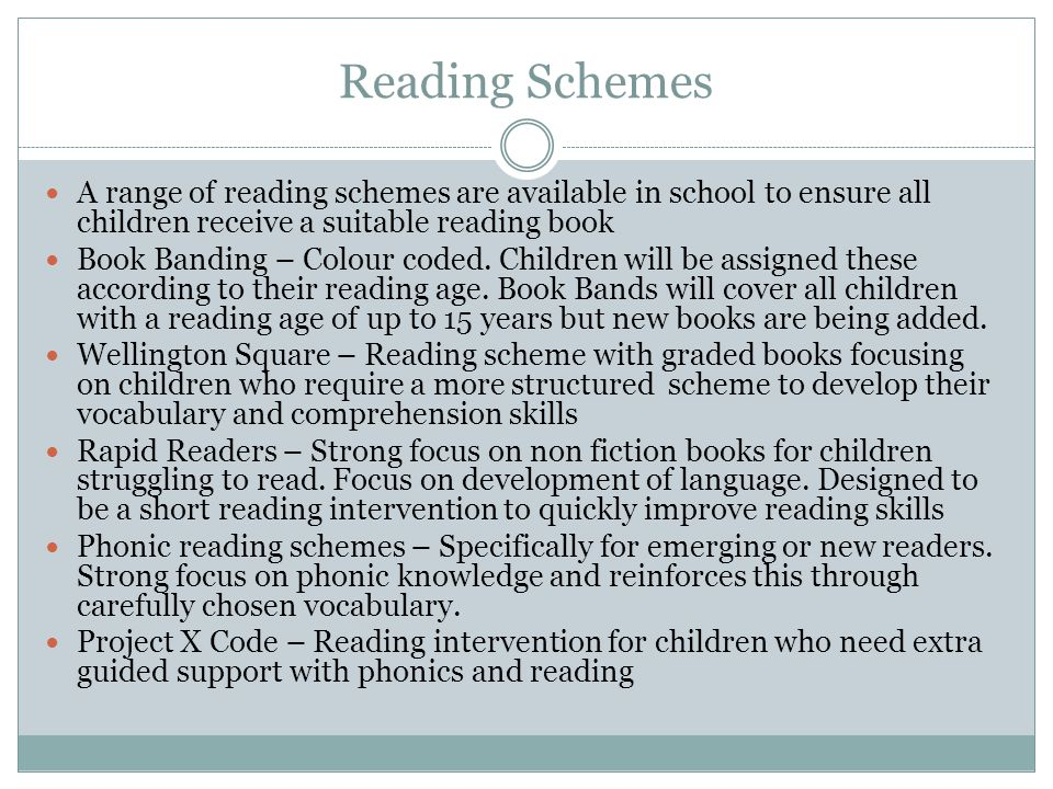 Reading Schemes A range of reading schemes are available in school to ensure all children receive a suitable reading book.
