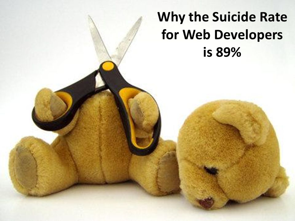 Why the Suicide Rate for Web Developers
