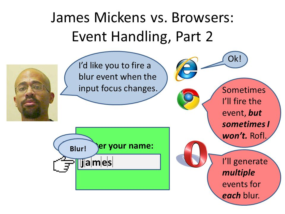 James Mickens vs. Browsers: Event Handling, Part 2