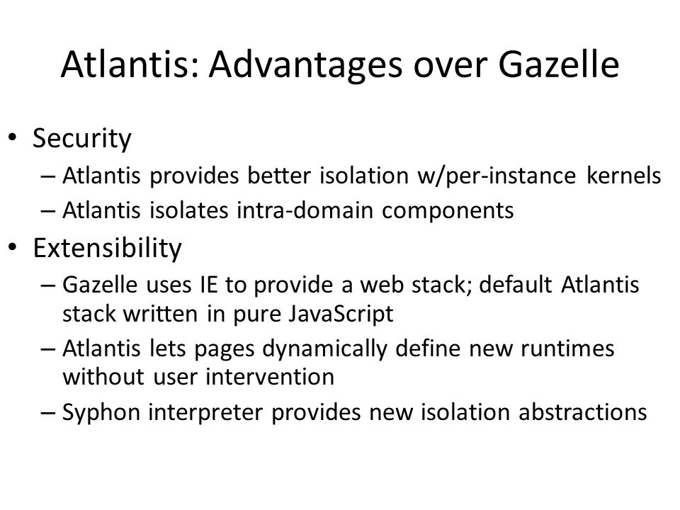 Atlantis: Advantages over Gazelle