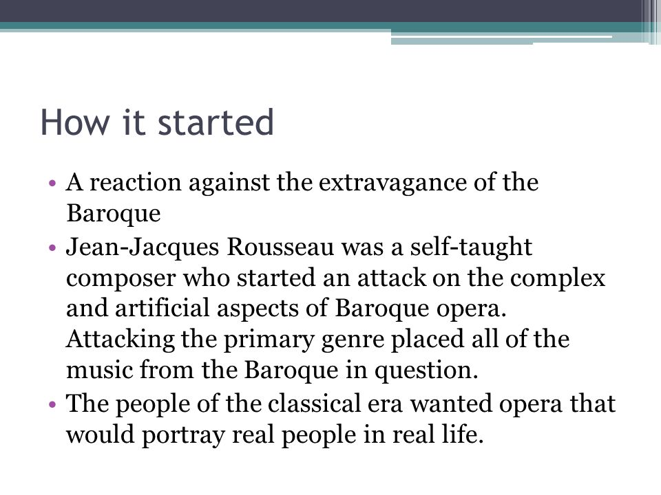 How it started A reaction against the extravagance of the Baroque