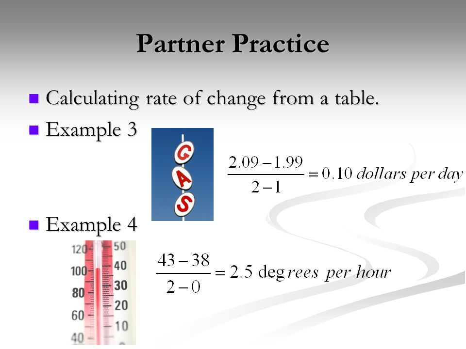 Partner Practice Calculating rate of change from a table. Example 3