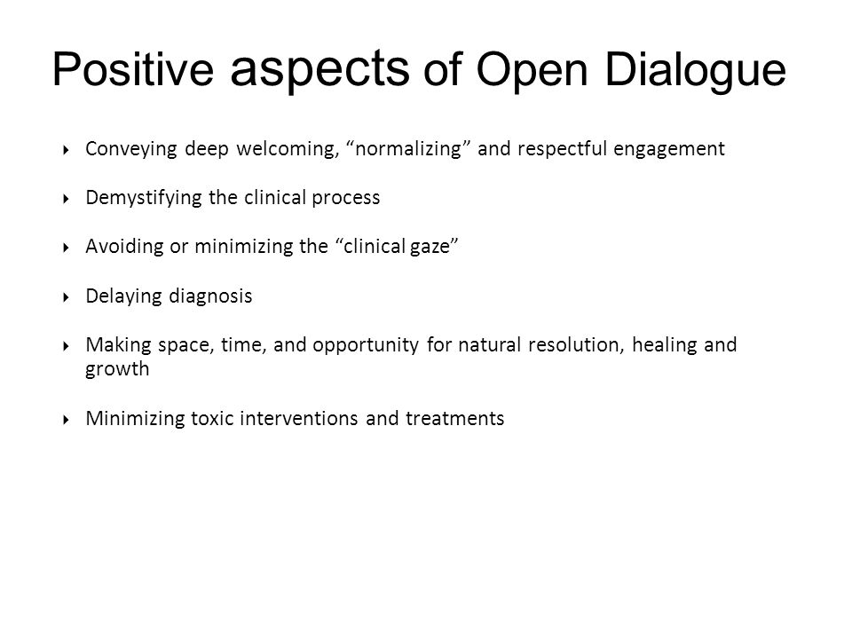 Positive aspects of Open Dialogue