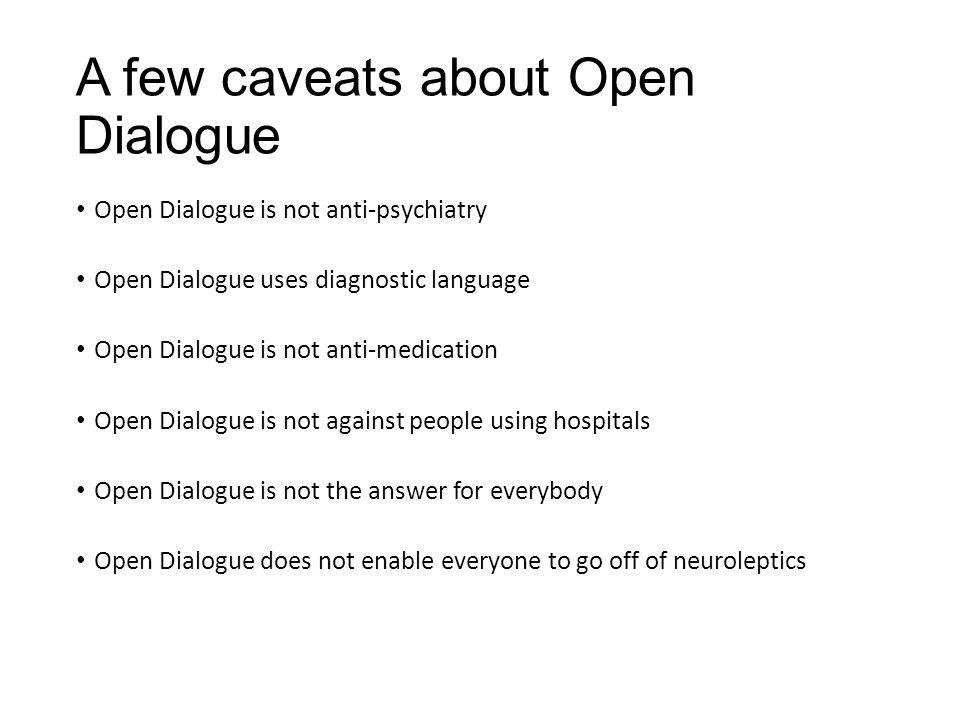 A few caveats about Open Dialogue