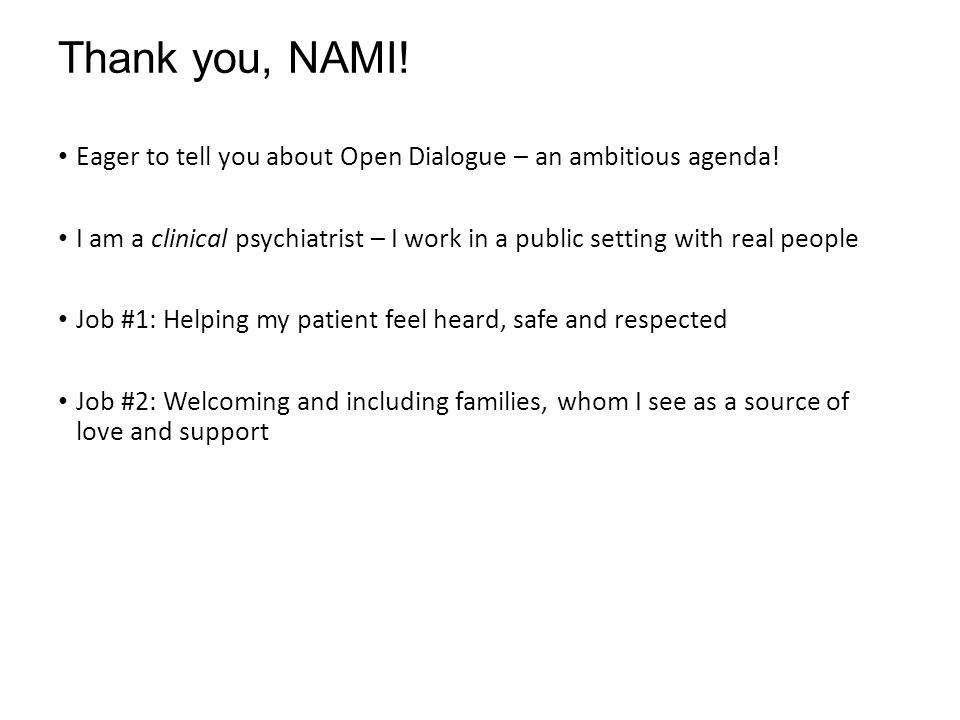 Thank you, NAMI! Eager to tell you about Open Dialogue – an ambitious agenda!