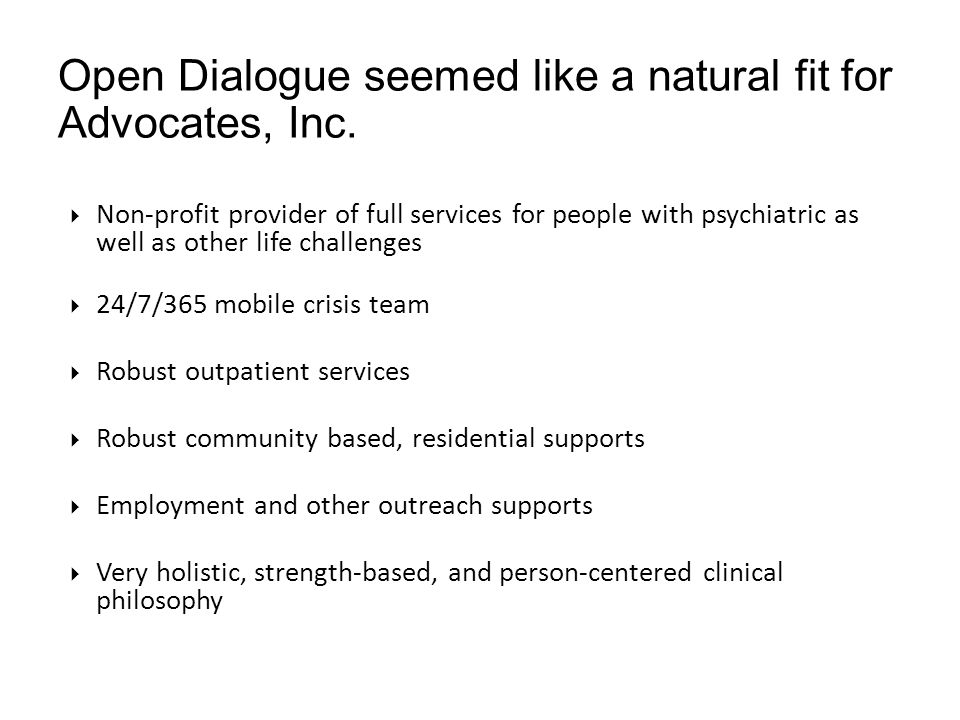Open Dialogue seemed like a natural fit for Advocates, Inc.