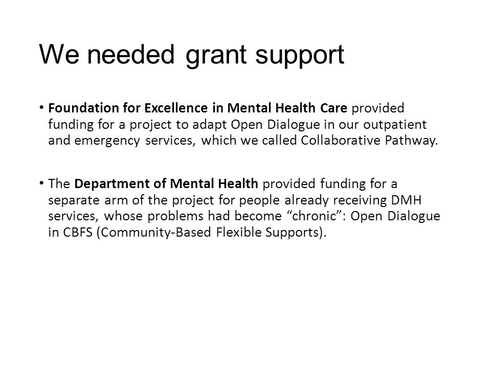 We needed grant support