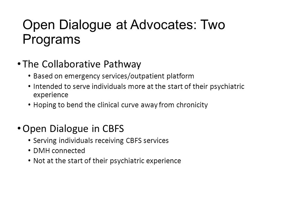 Open Dialogue at Advocates: Two Programs