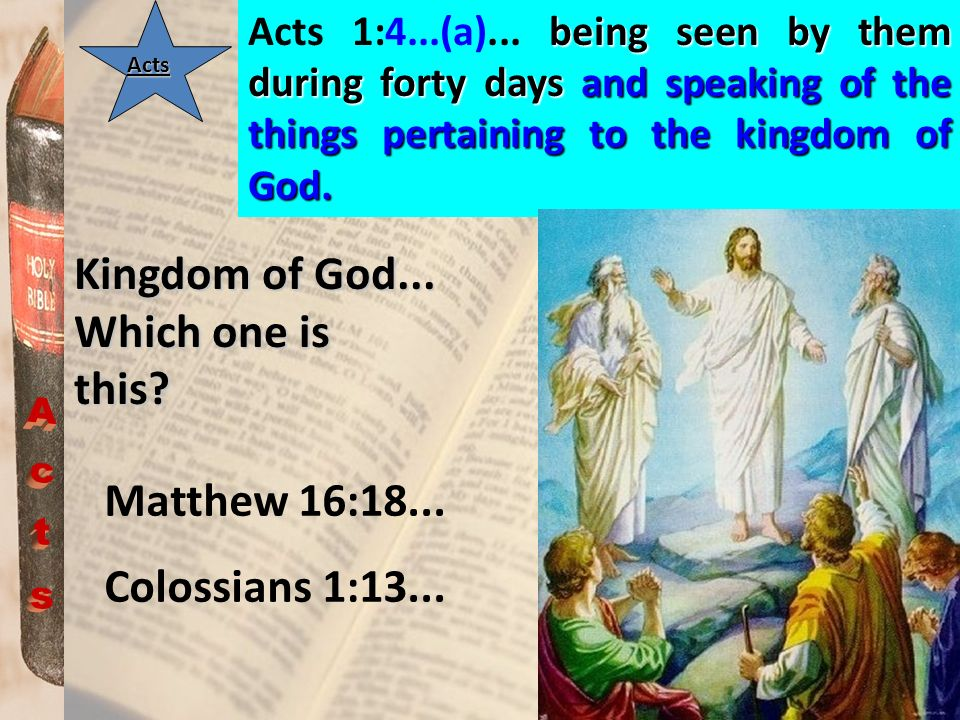 Kingdom of God... Which one is this Acts Matthew 16:18...