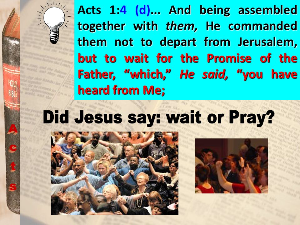 Did Jesus say: wait or Pray