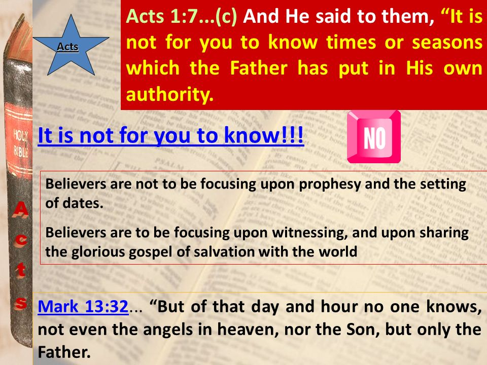 It is not for you to know!!! Acts