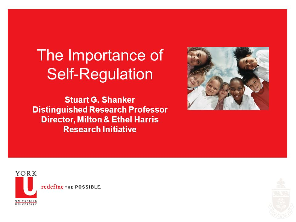 The Importance of Self-Regulation Stuart G