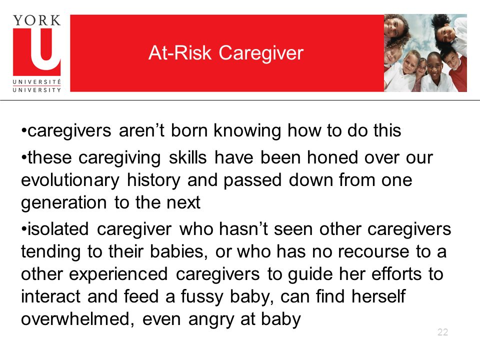 At-Risk Caregiver caregivers aren't born knowing how to do this