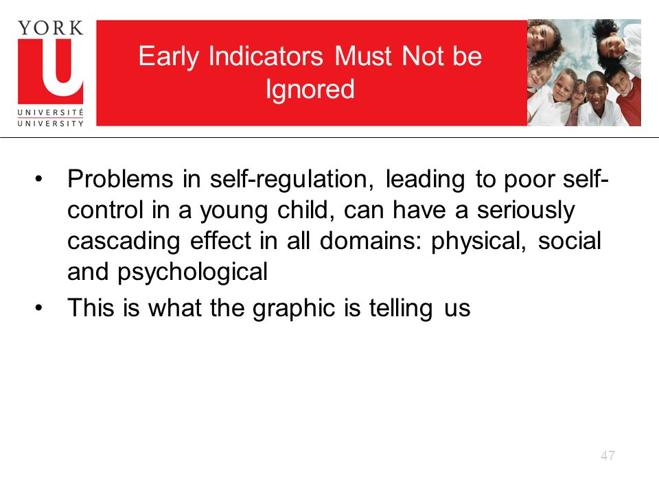 Early Indicators Must Not be Ignored