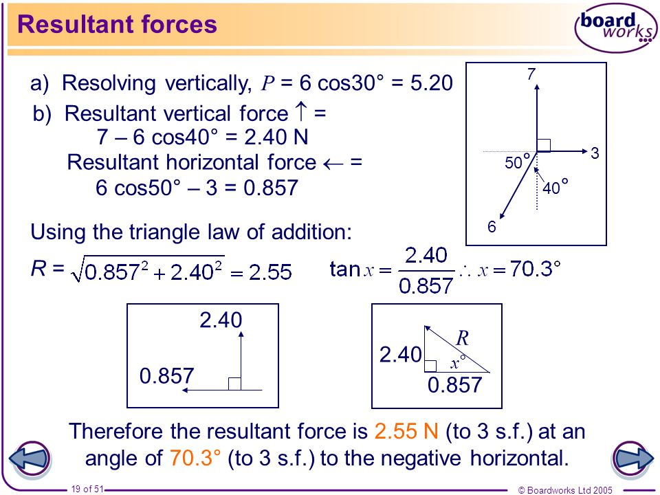 Resultant forces a) Resolving vertically, P = 6 cos30° = 5.20