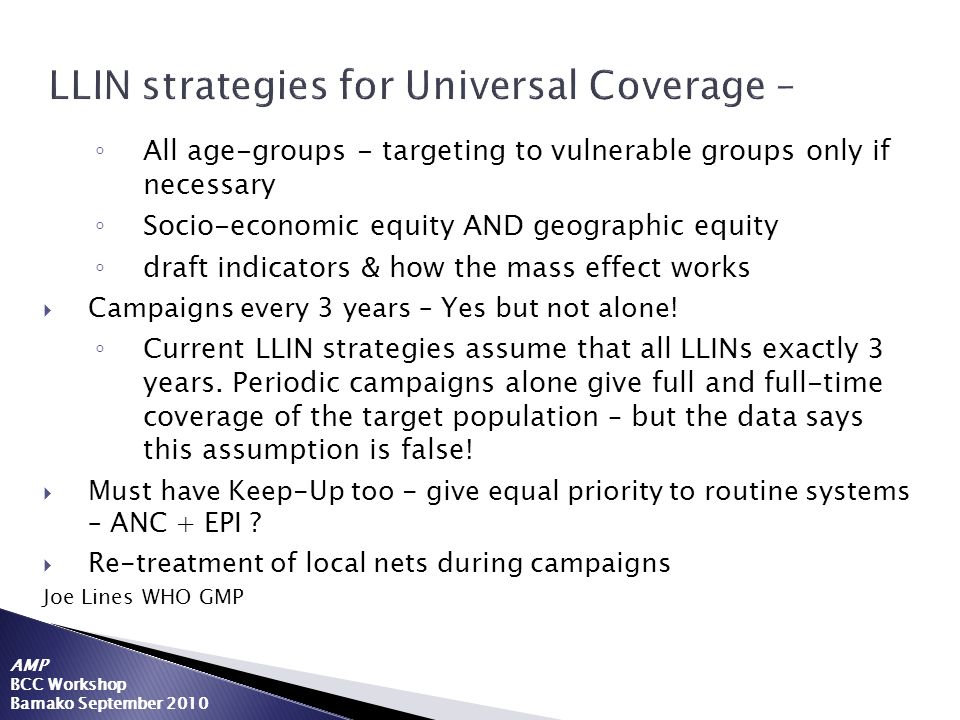 LLIN strategies for Universal Coverage –