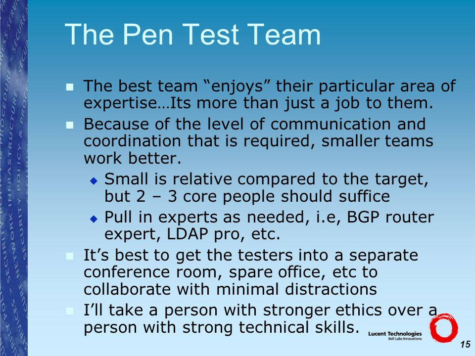 The Pen Test TeamThe best team enjoys their particular area of expertise…Its more than just a job to them.