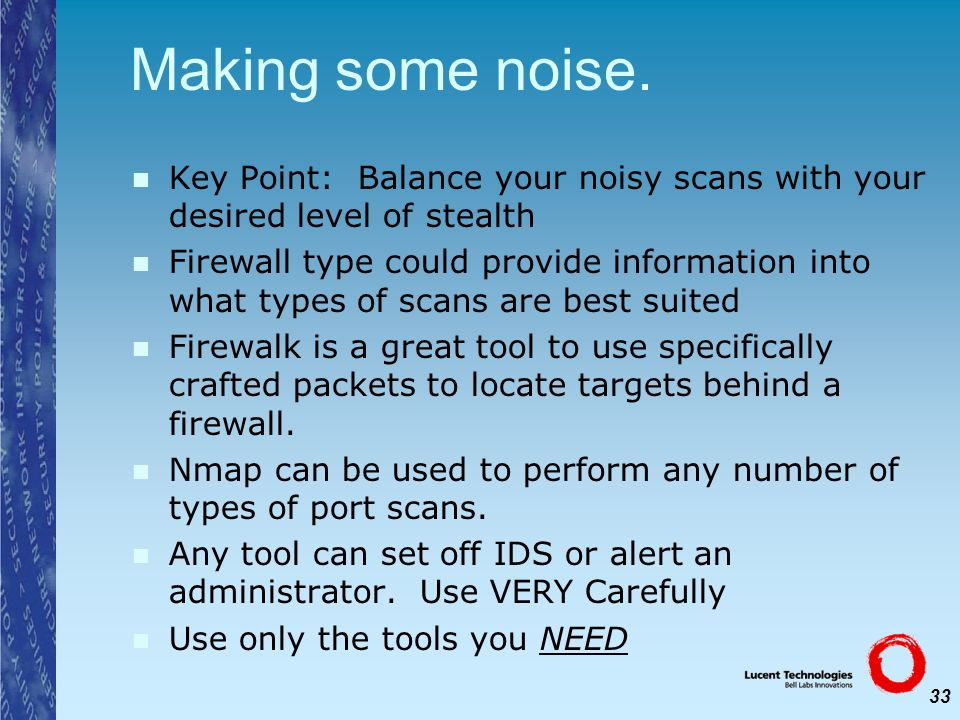 Making some noise. Key Point: Balance your noisy scans with your desired level of stealth.