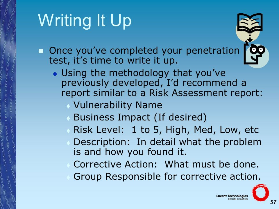 Writing It Up Once you've completed your penetration test, it's time to write it up.
