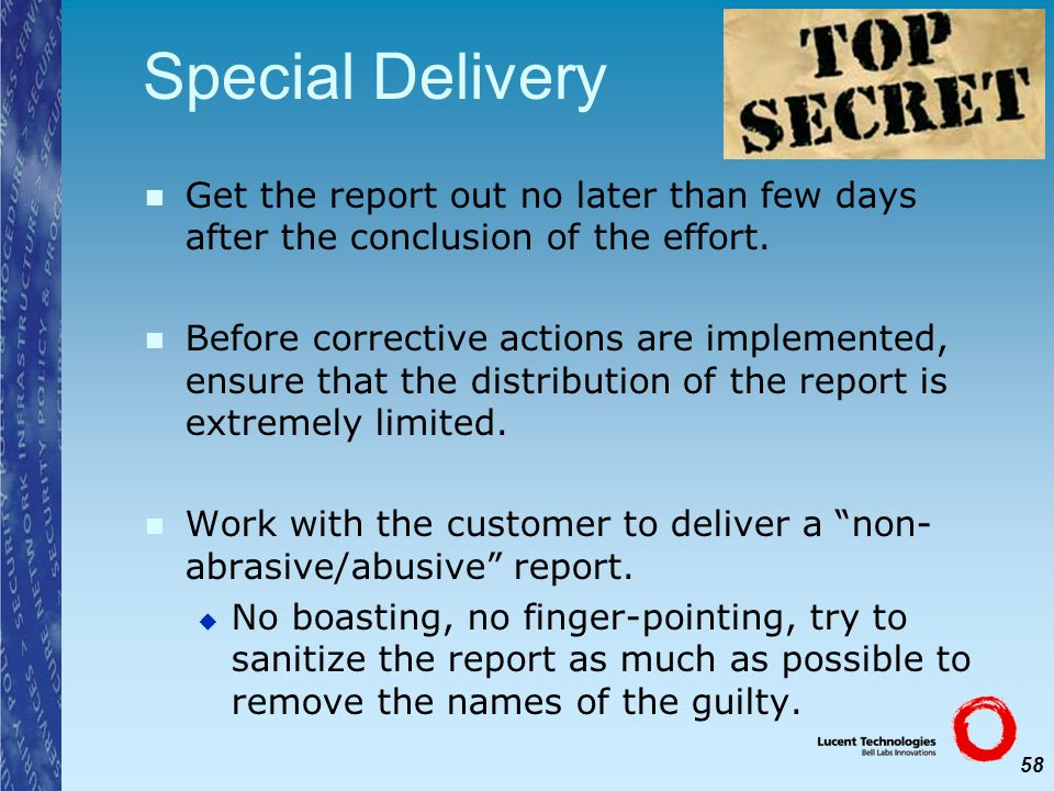 Special DeliveryGet the report out no later than few days after the conclusion of the effort.