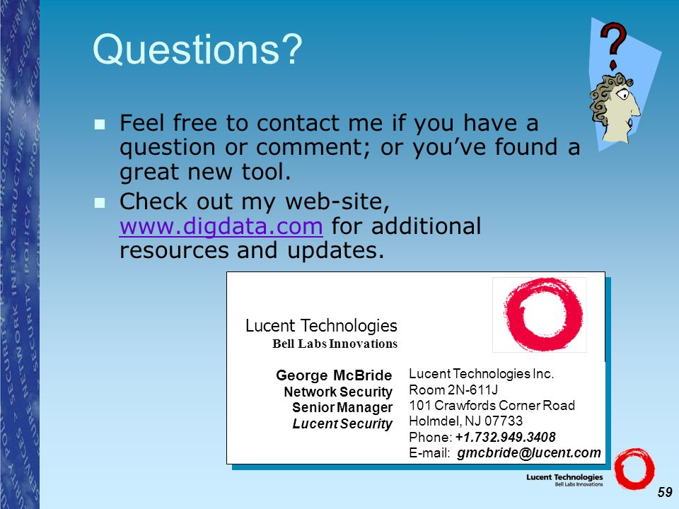 Questions Feel free to contact me if you have a question or comment; or you've found a great new tool.