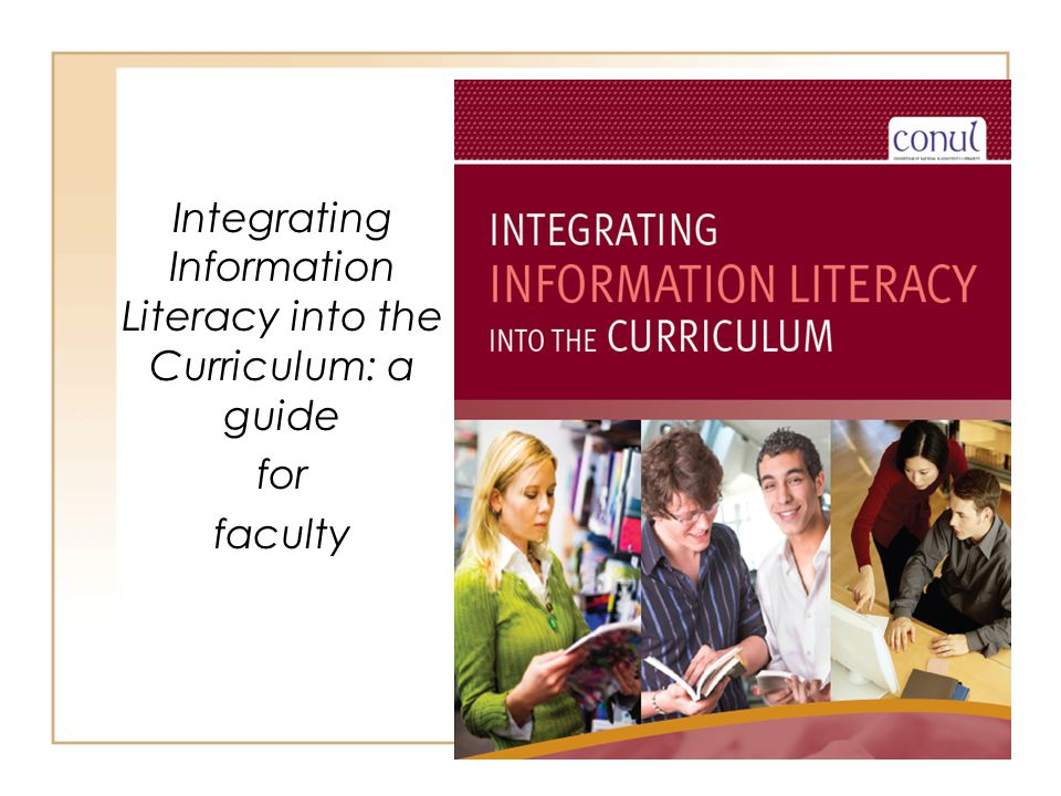 Integrating Information Literacy into the Curriculum: a guide for faculty