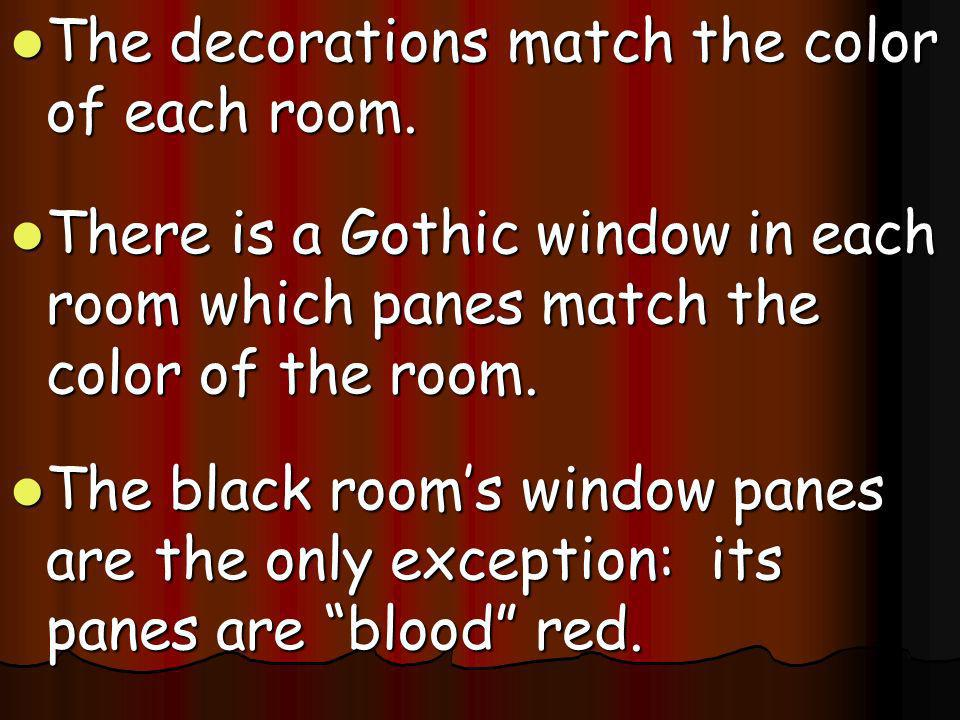 The decorations match the color of each room.
