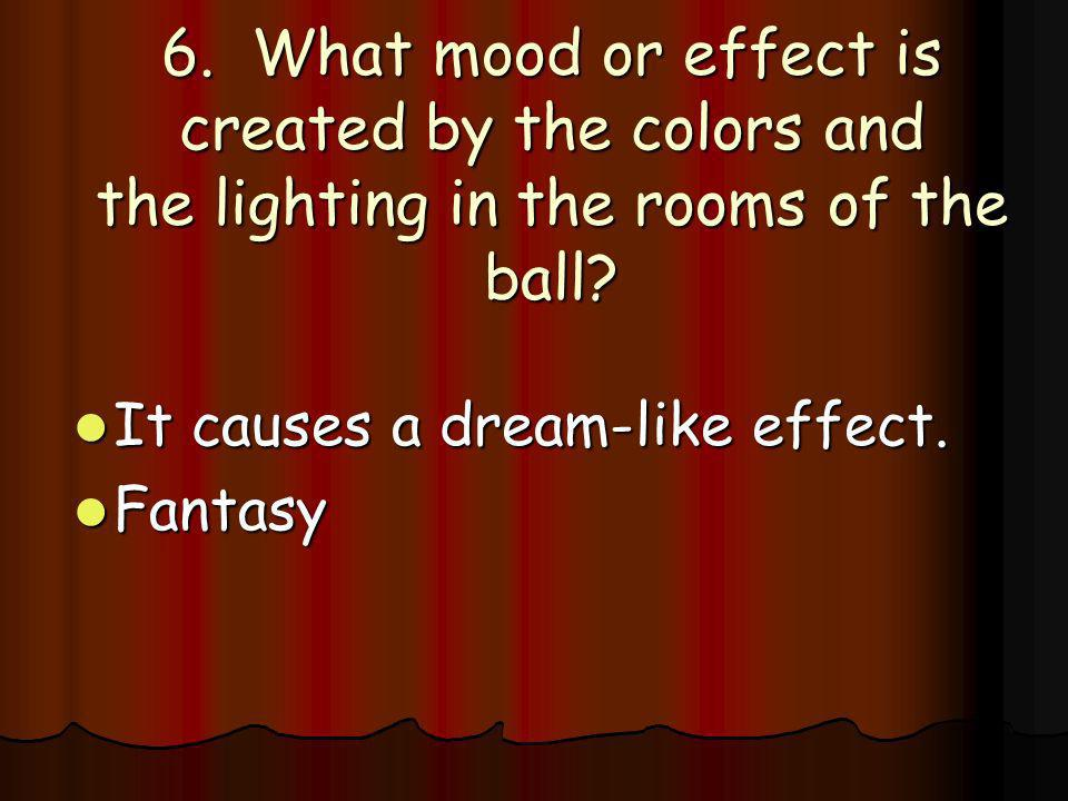 6. What mood or effect is created by the colors and the lighting in the rooms of the ball
