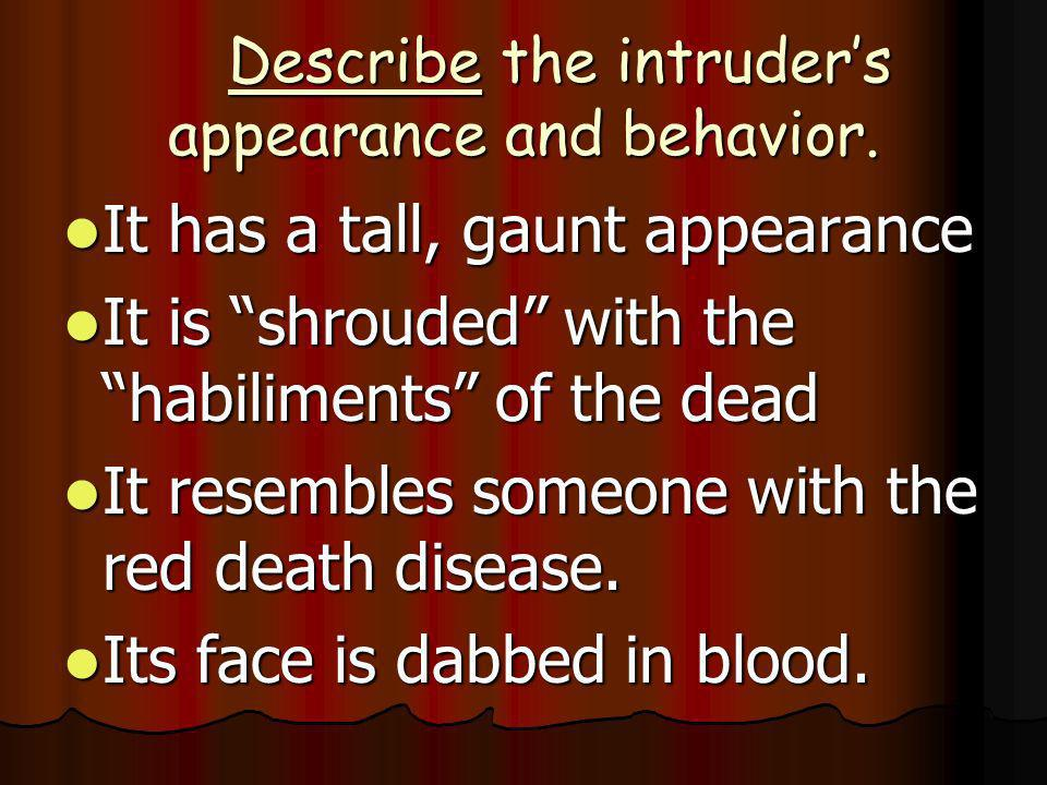 Describe the intruder's appearance and behavior.
