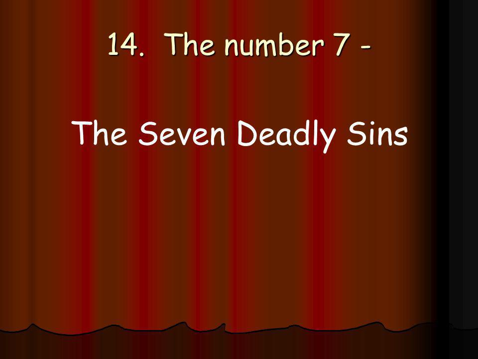 14. The number 7 - The Seven Deadly Sins