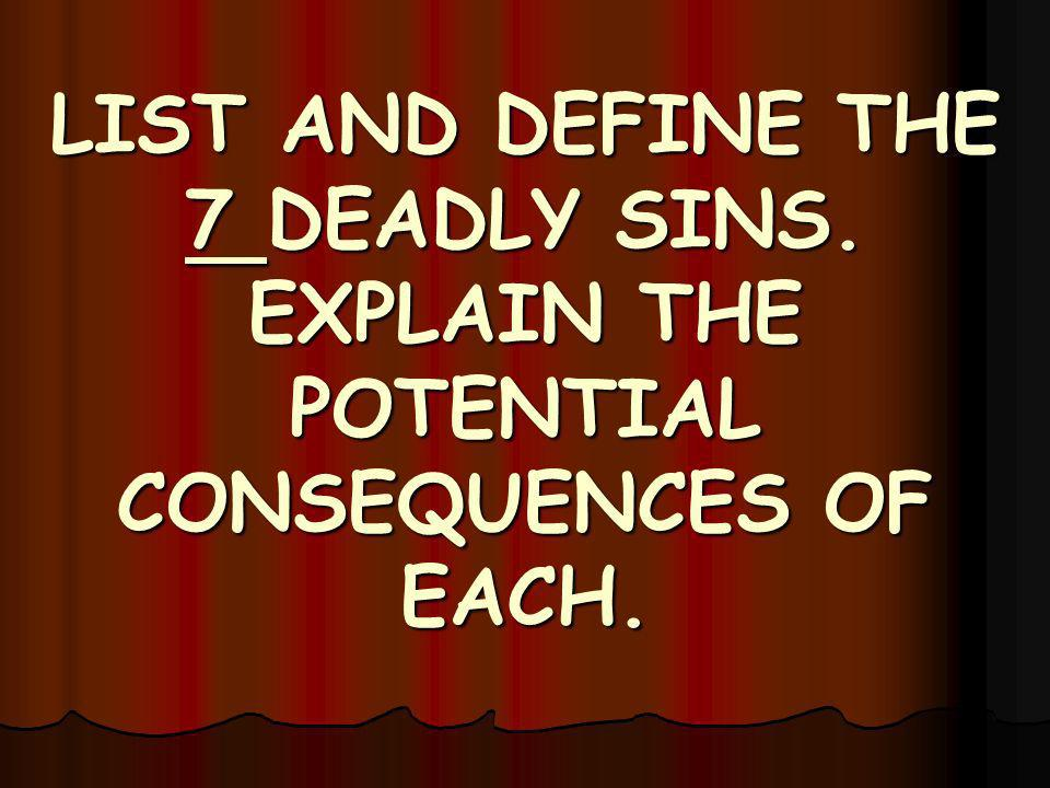 LIST AND DEFINE THE 7 DEADLY SINS