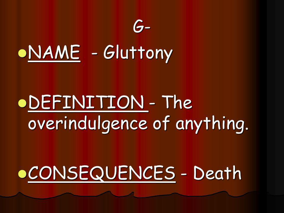 DEFINITION - The overindulgence of anything.