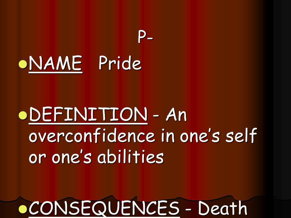 DEFINITION - An overconfidence in one's self or one's abilities
