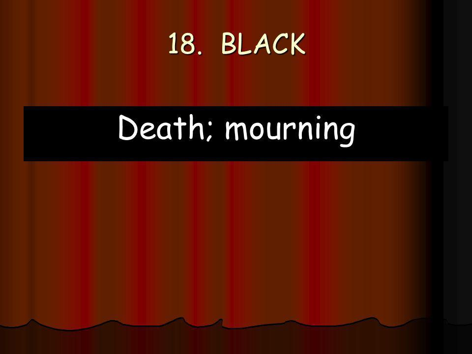18. BLACK Death; mourning