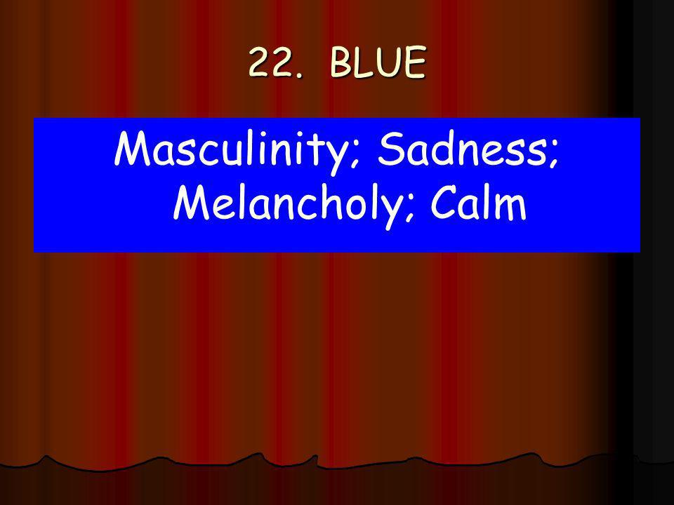 Masculinity; Sadness; Melancholy; Calm